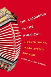 The Accordion in the AmericasKlezmer, Polka, Tango, Zydeco, and More!
