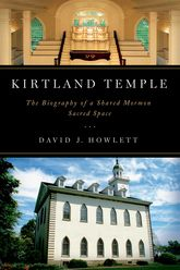 Kirtland TempleThe Biography of a Shared Mormon Sacred Space